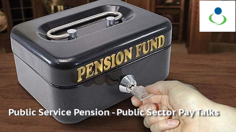 Public Service Pensions - Public Sector Pay Talks