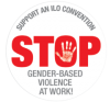 ILO Convention Stop Gender Violence at Work